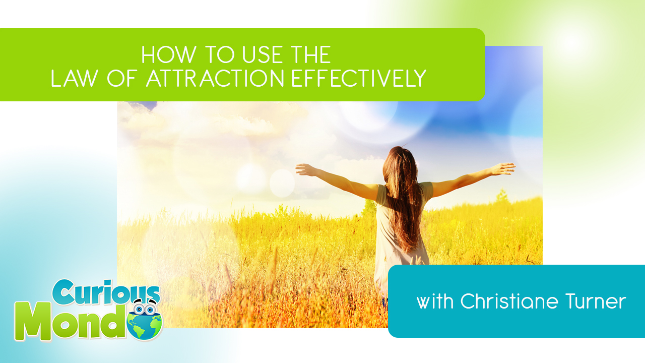 law of attraction how to use it effectively